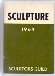 SCULPTURE 1964, Sculptors Guild, over 70 pgs. complete, good condition