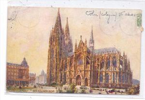 5000 KÖLN, Künstler - Karte Charles Flower, Kölner Dom Südseite, 1911, TUCK - Oilette
