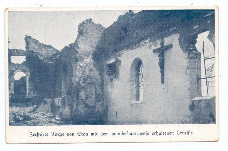 F 55240 ETON, 1.Weltkrieg, zerstörte Kirche, 1916, deutsche Feldpost