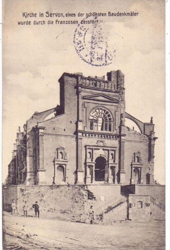 F 77170 SERVON, Zerstörungen 1.Weltkrieg, zerschossenen Kirche, 1915, deutsche Feldpost