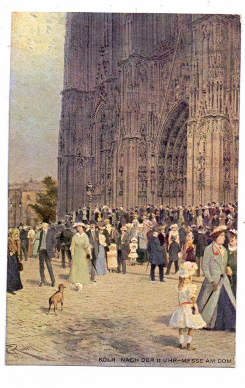5000 KÖLN, Kirche, Kölner Dom, Nach der 11-Uhr Messe, Künstler-Karte Rüdell