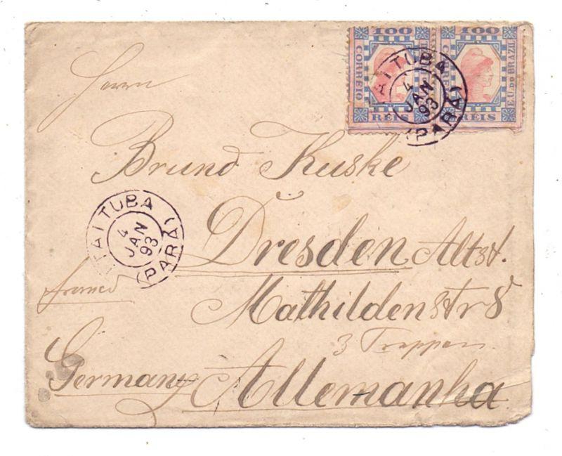 BRASIL, Michel 97, Doppelfrankatur, 1893, v. Itaituba nach Dresden, E in Correio beschädigt