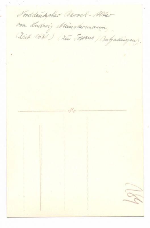 2893 BUTJADINGEN - TOSSENS, Norddeutscher Barock-Altar von Ludwig Müsntermann, Photo-AK 1