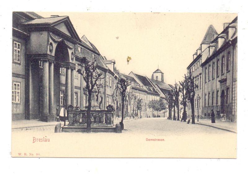 NIEDER-SCHLESIEN - BRESLAU  / WROCLAW, Domstrasse, ca. 1900