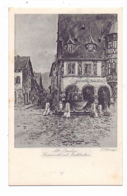 3380 GOSLAR, Alt-Goslar, Künstler-Karte J.Schwarze, Kaiserworth mit Marktbecken, min. fleckig 0