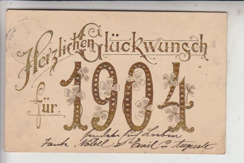 NEUJAHR - Jahreszahl 1904 - geprägt / embossed / relief