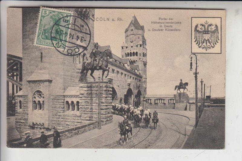 5000 KÖLN - DEUTZ, MILITÄR, Portal der Hohenzollernbrücke & Deutzer Kürassiere, 1914
