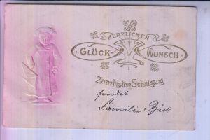 SCHULE - Herzlichen Glückwunsch Zum Ersten Schultag, 1907, geprägt/embossed/relief