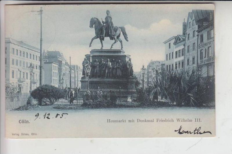 5000 KÖLN, Altstadt, Heumarkt mit Denkmal Kaiser Friedrich Wilhelm III, 1905