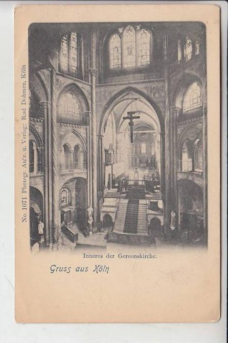 5000 KÖLN, Kirche, Gereonskirche, Innenansicht, ca. 1898, Verlag:Dohmen-Köln, hergestellt bei Bernhoeft-Luxemburg