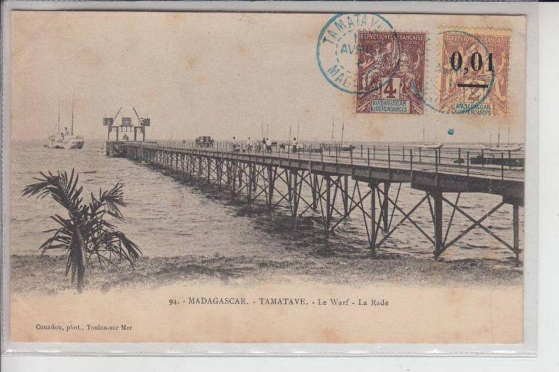 MADAGASCAR - TAMATAVE - Le Warf 1904