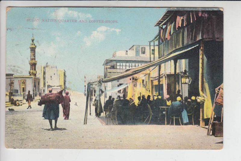 SUDAN - Native Quarter and Coffee Shops 1913,