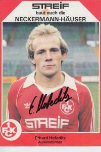 SPORT - FUSSBALL - 1. FC KAISERLAUTERN - ERHARD HOFEDITZ - Autogramm  - Knick