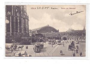 5000  KÖLN, Partie am Hauptbahnhof, Ostseite des Kölner Doms, belebte Szene, Strassenbahnen, Fuhrwerke, Droschken, 1905