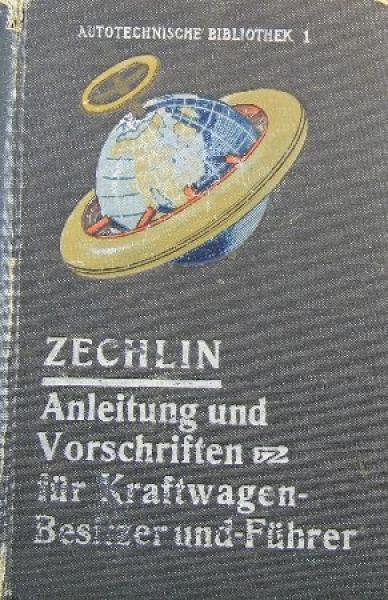 """Zechlin """"Anleitungen und Vorschriften für Kraftwagenbesitzer"""" Fahrzeug-Technik 1912"""
