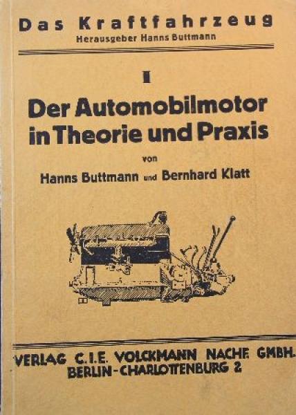"""Buttmann """"Der Automobilmotor in Theorie und Praxis"""" Fahrzeug-Technik 1929"""
