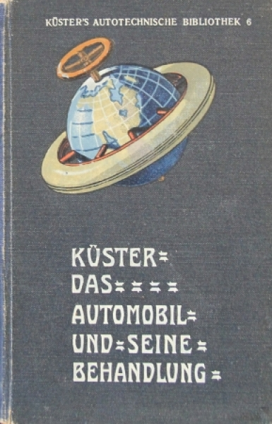 """Kuester """"Das Automobil und seine Behandlung"""" Handbuch 1907"""