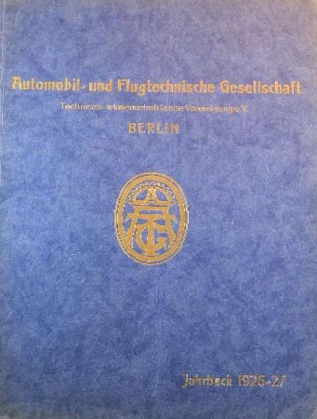 """""""Automobil- und Flugtechnische Gesellschaft Jahrbuch 1926-27"""" 1927"""