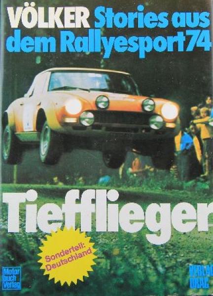 """Völker """"Tiefflieger"""" Rallyesport-Saison 1974"""