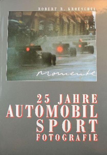 """Kroeschel """"25 Jahre Automobil-Sportfotografie"""" Motorrennsport-Historie 1990"""