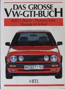 """Busch """"Das grosse VW-GTI-Buch"""" VW-Historie Originalausgabe 1990"""