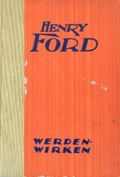 """Saager """"Henry Ford - Werden und Wirken"""" Ford-Biographie 1922"""