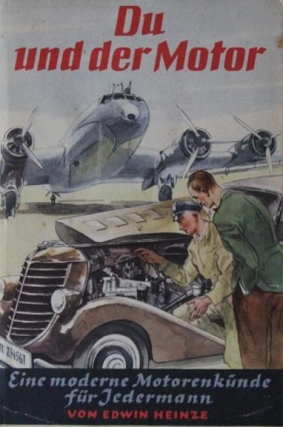 """Heinze """"Du und der Motor"""" Motorentechnik 1939"""