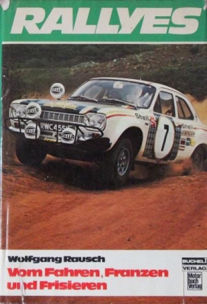 """Rausch """"Rallyes - Vom Fahren, Franzen und Frisieren"""" Rallyesport-Saison 1973"""