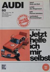 """Korp """"Audi 80 - Jetzt helfe ich mir selbst"""" Reparaturhandbuch 1986"""