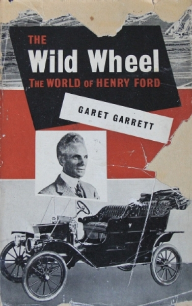 """Garrett """"The wild wheel - The world of Henry Ford"""" Ford-Historie 1952"""