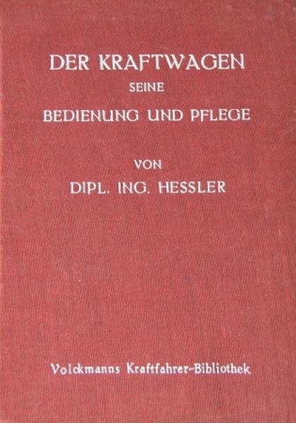 """Hessler """"Der Kraftwagen seine Bedienung und Pflege"""" Fahrzeugtechnik 1927"""