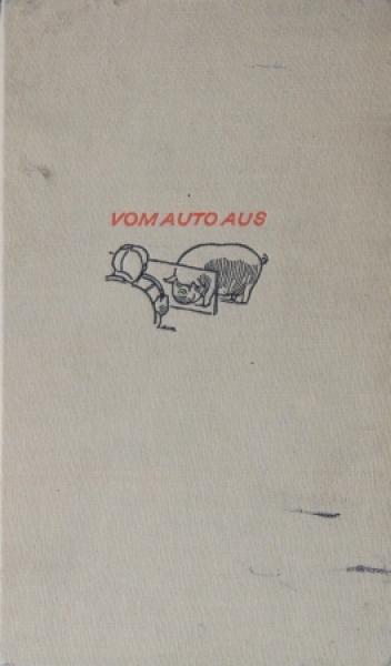 """Tratz """"Vom Auto aus"""" Reisebericht mit Widmung von Eduard Tratz 1931"""