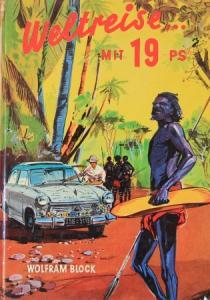 "Block ""Weltreise mit 19 PS"" Lloyd-Reisebericht 1958"