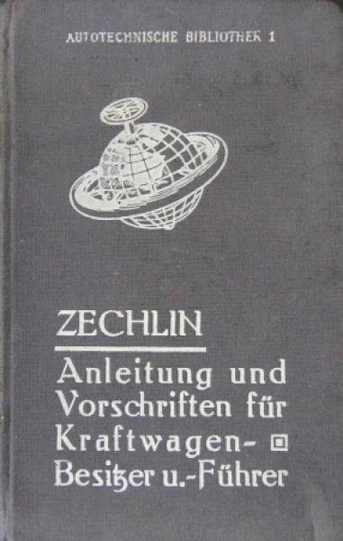 """Zechlin """"Anleitungen und Vorschriften für Kraftwagenbesitzer"""" Fahrzeug-Technik 1924"""
