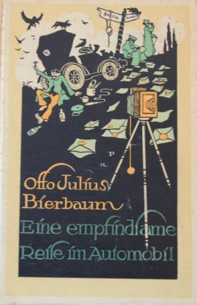 """Bierbaum """"Eine empfindsame Reise im Automobil"""" Reisebericht 1906"""