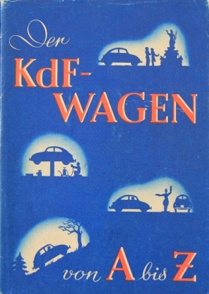 """KdF-Volkswagen Betriebsanleitung """"Der KdF-Wagen von A bis Z"""" 1938 0"""