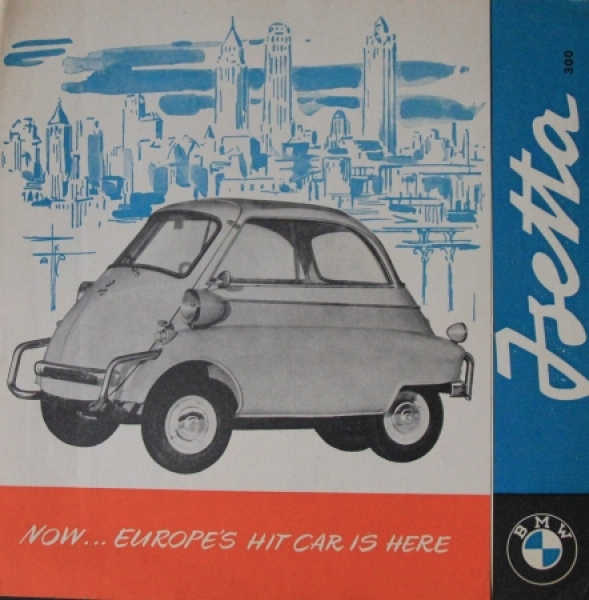 "BMW Isetta 300 ""Now... Europes hit car is here"" 1956 Automobilprospekt"