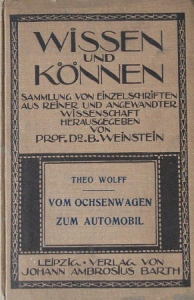 """Wolff """"Vom Ochsenwagen zum Automobil"""" Automobilhistorie 1909"""