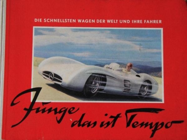 """Elger """"Junge, das ist Tempo - Die schnellsten Wagen der Welt"""" Motorsport 1954"""