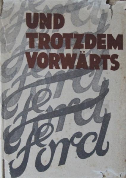 """Ford """"Und trotzdem vorwärts!"""" Ford-Biographie 1930"""