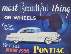 Pontiac Blechschild - Most beautiful thin on wheels - See the new 1950 -