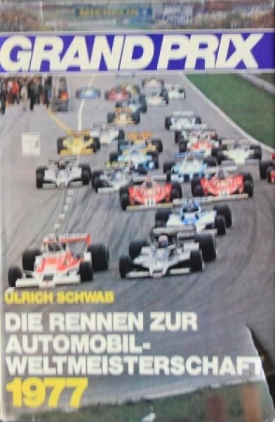 """Schwab """"Grand Prix - Die Rennen zur Automobil-Weltmeisterschaft"""" Motorsport-Saison 1977"""