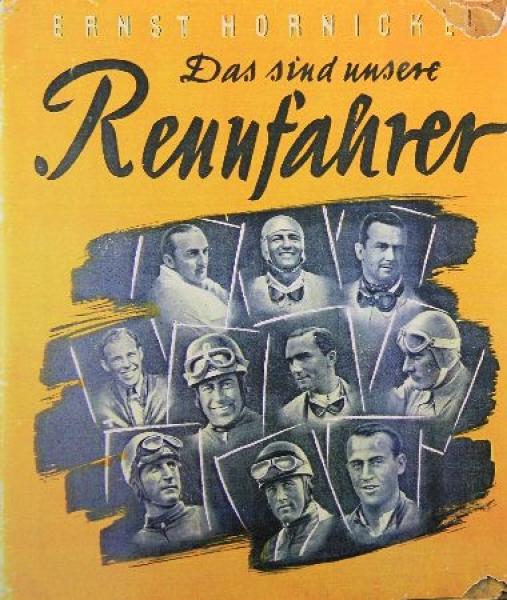 """Hornickel """"Rennfahrer"""" Biographien 1940"""