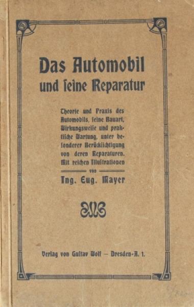 """Mayer """"Das Automobil und seine Reparatur"""" Automobiltechnik 1920"""