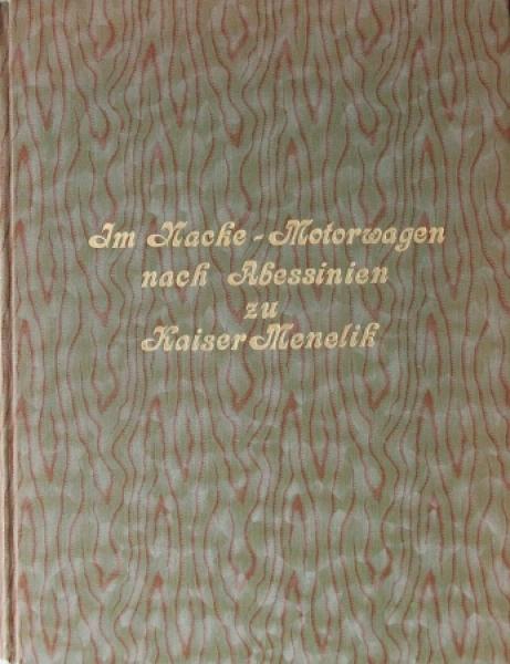 """Holtz """"Im Nacke Motorwagen zu Kaiser Menelik"""" Reisebericht 1908"""