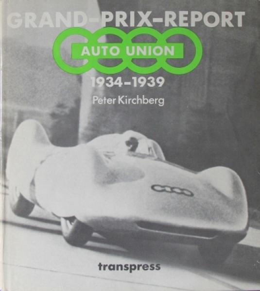 "Kirchberg ""Grand Prix Report - Auto-Union 1934 bis 1939"" Motorsporthistorie 1984"
