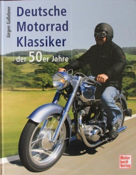 """Gaßebner """"Deutsche Motorrad Klassiker der 50er"""" Motorrad-Historie 2007"""