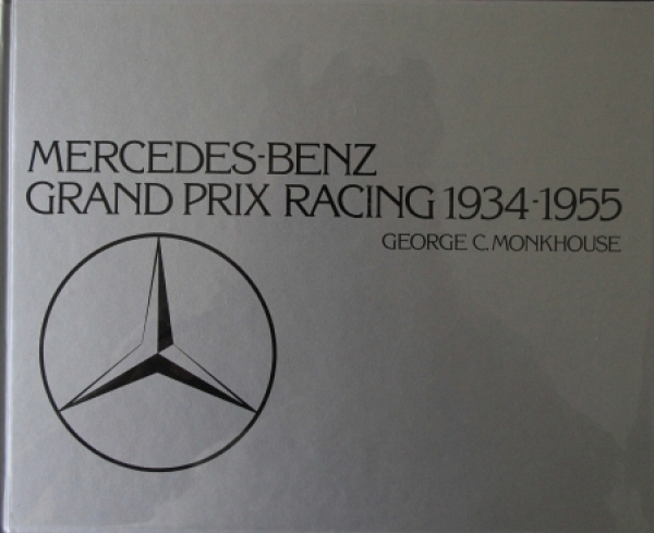 "Monkhouse ""Mercedes-Benz Grand Prix Racing 1934-1955"" Motorsport-Historie 1983"