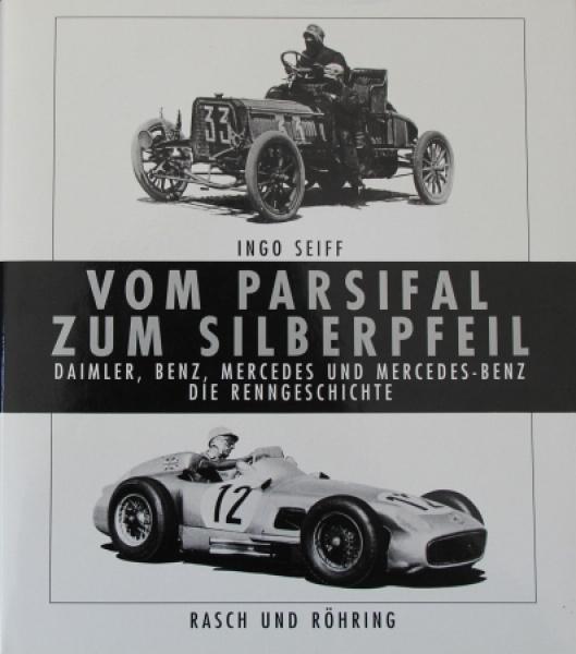 """Seiff """"Vom Parsifal zum Silberpfeil - Mercedes Renngeschichte"""" Mercedes-Motorsport-Historie 1990"""