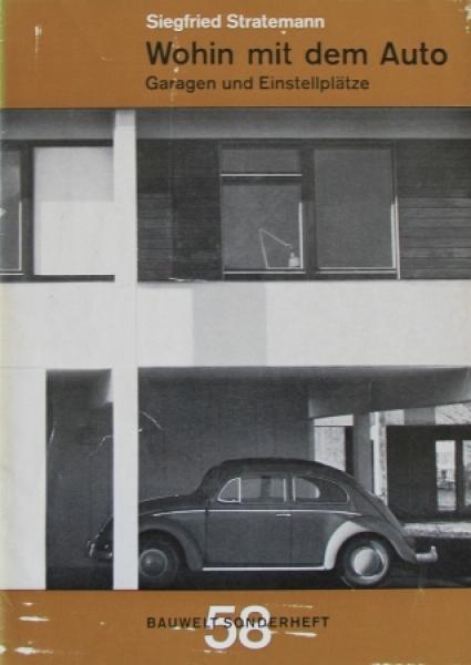 """Stratemann """"Wohin mit dem Auto - Garagen und Einstellplätze"""" Fahrzeug-Technik 1962"""
